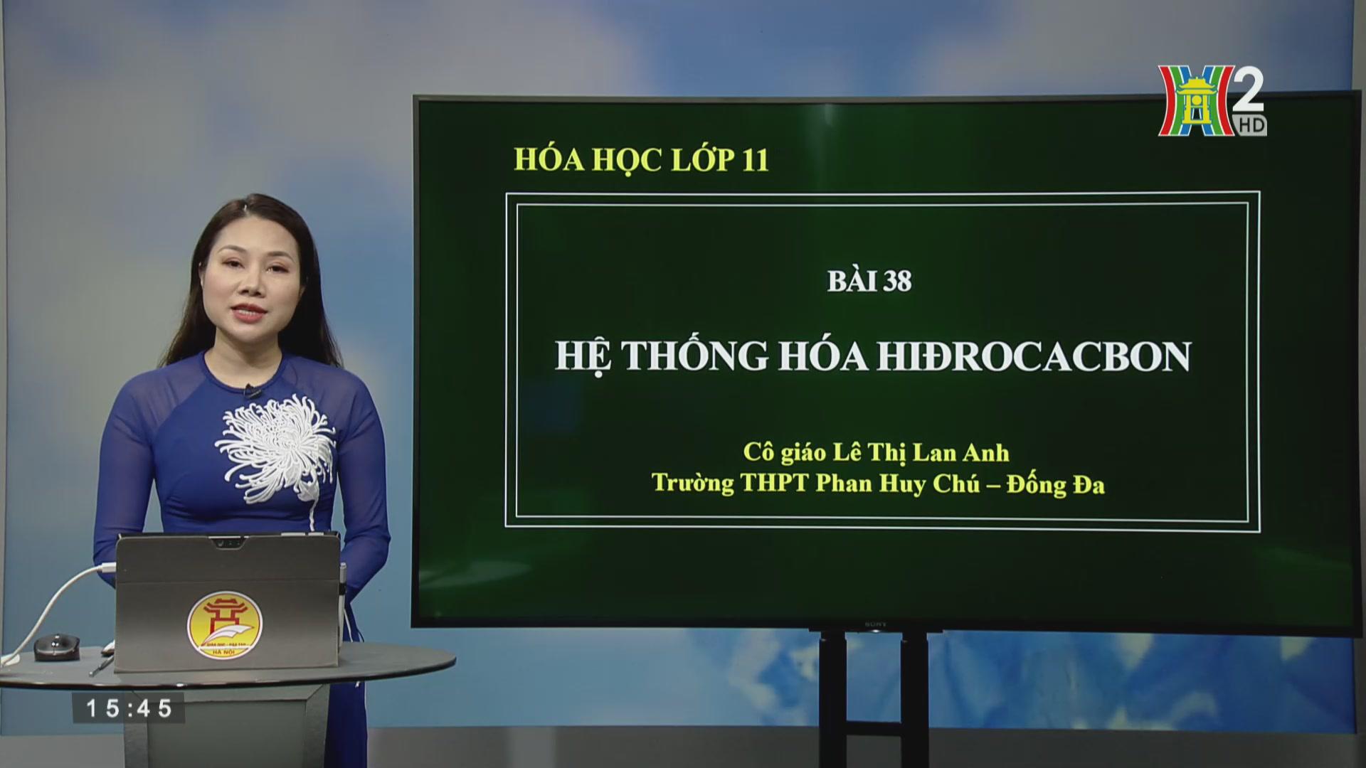 Hóa học lớp 11: Bài 38 Hệ thống hóa về Hiđrocacbon