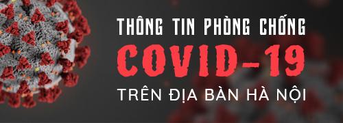 cập nhật thông tin phòng chống covid-19 trên địa bàn hà nội